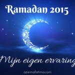 Ramadan 2015: Mijn eigen ervaring