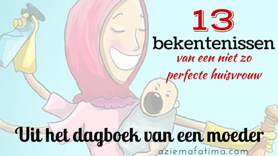 Mommy Diary: 13 bekentenissen van een niet zo perfecte huisvrouw