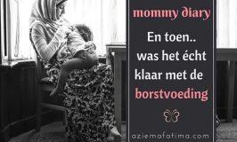 Mommy Diary: En toen was het écht klaar met de borstvoeding