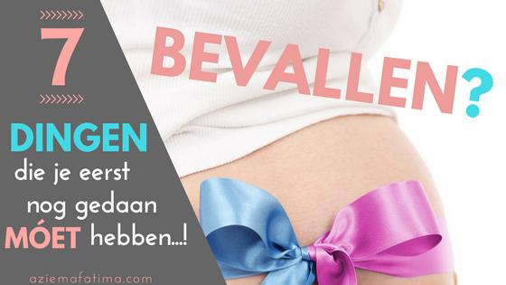 Bevallen: 7 dingen die je eerst nog gedaan MÓET hebben