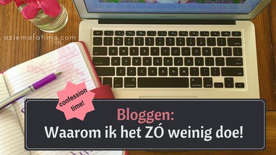 Bloggen: Waarom ik het ZÓ weinig doe!