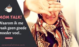Mom Talk: Waarom ik me vaak geen goede moeder voel