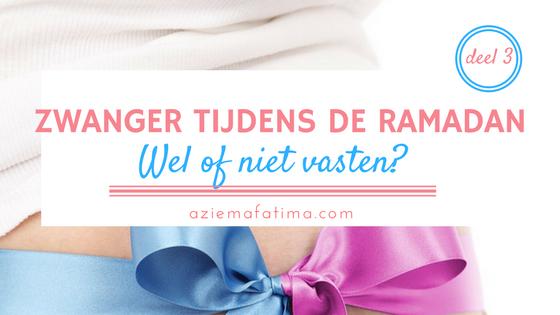 Zwanger tijdens de Ramadan: Wel of niet vasten? – deel 3