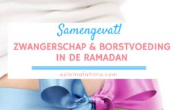 Samengevat | Zwangerschap & Borstvoeding in de Ramadan