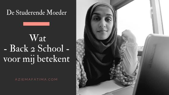Studerende Moeder | Wat 'Back2School' voor mij betekent